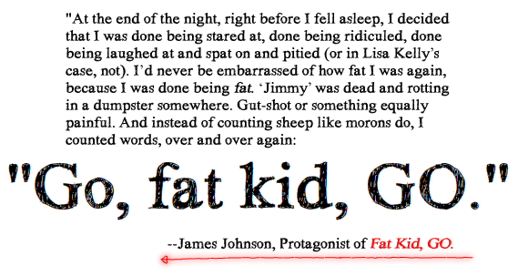 Passage from Fat Kid, GO.